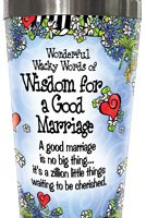 Wonderful Wacky Words of Wisdom for a Good Marriage – 16oz. Stainless Steel Tumbler