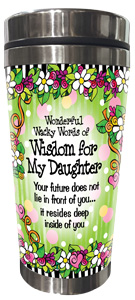 Words of Wisdom for my Daughter - Stainless Steel Tumbler - FRONT