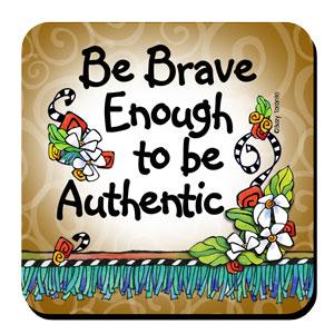 Be Brave Enough coaster