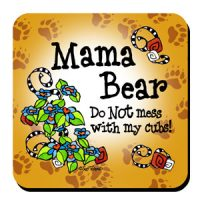 Mama Bear – Do NOT mess with my cubs! – Coaster