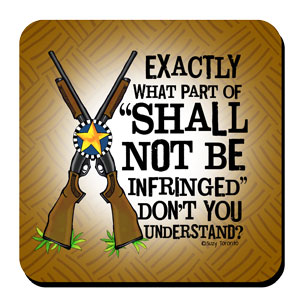 "Exactly what part of ""Shall Not Be Infringed"" don't you understand? – Coaster"