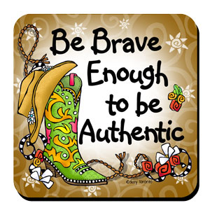 Be Brave Enough to be Authentic (boots) – Coaster