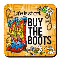 Life is short… Buy The Boots (TingleBoots) – Coaster