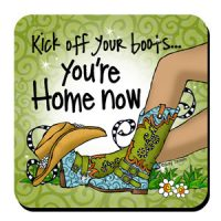 Kick off your boots… you're Home Now (TingleBoots) – Coaster