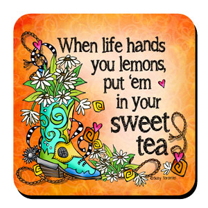 When life hands you lemons put 'em in your sweet tea – Coaster