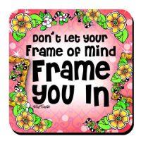 Don't Let Your Frame of Mind Frame You In – Coaster