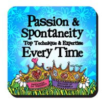 Passion & Spontaneity Top Technique & Expertise Every Time – Coaster (LIMITED QUANTITY)