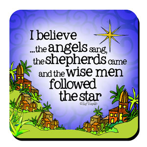I believe in the angels, shepherds and wise men coaster