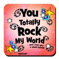 You Totally Rock My World – Coaster