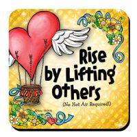 Rise by Lifting Others (No Hot Air Required) – Coaster