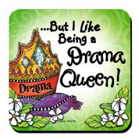 But I like Being a Drama Queen! – Coaster