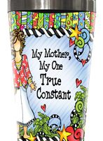 My Mother, My One True Constant – Stainless Steel Tumbler