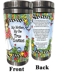 My Mother, my one true constant stainless steel tumbler
