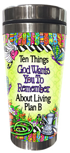 10 things God wants us to remember about Plan B - stainless steel tumbler - FRONT