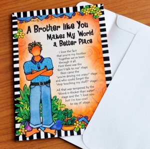 A Brother like you Makes My World a Better Place (Father's Day) – Greeting Card