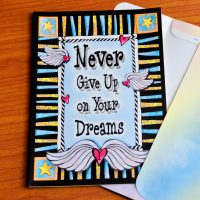 Never Give Up on Your Dreams – Greeting Card (limited availability)