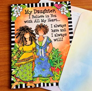 Daughter I Believe in you greeting card - outside