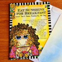 Eat Sunshine for Breakfast and You'll Beam Radiantly All Day – Greeting Card