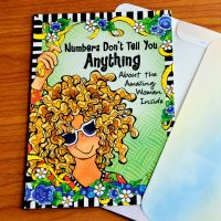 Numbers Don't Tell You Anything About the Amazing Woman Inside – Greeting Card