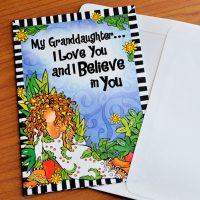 My Granddaughter… I Love You and I Believe in You – Greeting Card