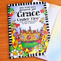 "Your trials have declared ""Grace Under Fire"" (But you don't have to do it alone) – Greeting Card"