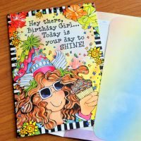 Hey there, Birthday Girl… Today is your day to SHINE! (Birthday) – Greeting Card