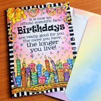 It is now an official scientific fact: Birthdays are really good for you, the longer you live! (Birthday) – Greeting Card