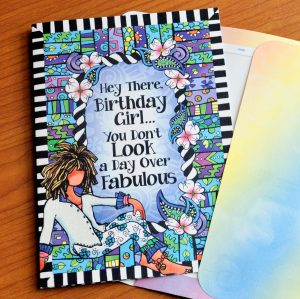 Hey There, Birthday Girl… You Don't Look a Day Over Fabulous (Birthday) – Greeting Card