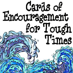 Encouragement for Tough Times