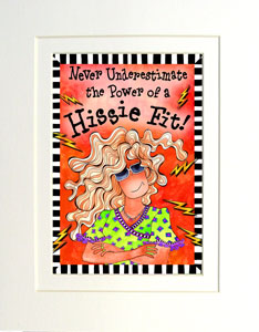 Hissie Fit art print matted