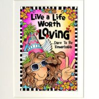 "Live a Life Worth Loving …Dare to be Remarkable – 8 x 10 Matted ""Gifty"" Art Print with story on the back (16×20 also available)"