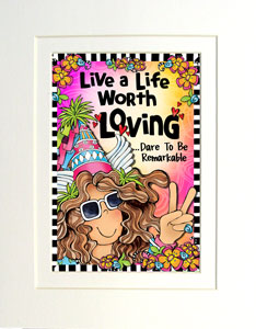 Life worth loving art print matted