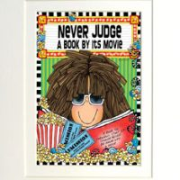 "Never Judge a Book By It's Movie – 8 x 10 Matted ""Gifty"" Art Print with story on the back (16×20 also available)"