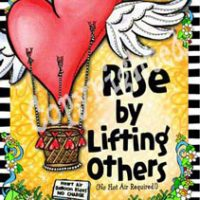 "Rise by Lifting Others (no hot air required) – 8 x 10 Matted ""Gifty"" Art Print with story on the back (16×20 also available)"