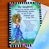 My daughter, seeing you become such an extraordinary woman is one of the greatest joys of my life… – Mother's Day Greeting Card (limited availability)