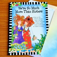 We're So Much More Than Sisters – Greeting Card