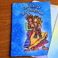 She Who is My Daughter – Greeting Card (limited availability)