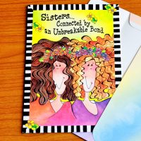 Sisters… Connected by an Unbreakable Bond – Greeting Card (limited availability)