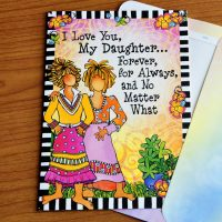 I Love You, My Daughter… Forever, for Always, and No Matter What – Greeting Card