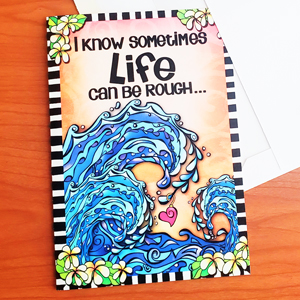 Life can be Rough - Greeting Card