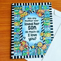Has any mother ever loved her Son as much as I Love You? – Greeting Card