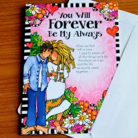 You Will Forever Be My Always – Valentine's Day Greeting Card (limited availability)