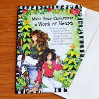 Make Your Christmas a Work of Heart – Christmas Greeting Card