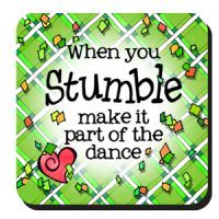 When you Stumble make it part of the Dance (Irish/Celtic) – Coaster