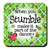 When you Stumble make it part of the Dance (Irish/Celtic) – Coaster