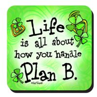 Life is all about how you handle Plan B (Irish/Celtic) – Coaster