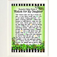 "Wonderful Wacky Words of Wisdom for My Daughter (Irish/Celtic) – 8 x 10 Matted ""Gifty"" Art Print"