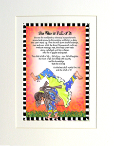 she who is Full of it art print matted