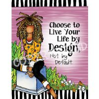 Choose to Live Your Life by Design, Not by Default — (Embrace life) Note Cards