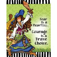 Fear is a Reaction. Courage is a Brave Choice. — (Embrace life) Note Cards